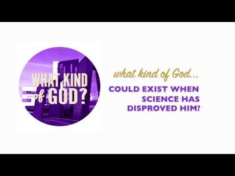 What kind of God...could exist when science has disproved him?