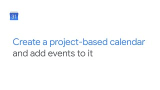 How To: Create a project-based calendar and add events to it