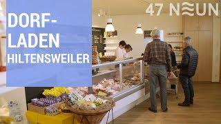 Dorfladen Hiltensweiler - ein außergewöhnliches Gemeinschaftsprojekt