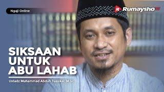 Kajian Muslimah : Siksaan Untuk Abu Lahab - Ustadz M Abduh Tuasikal