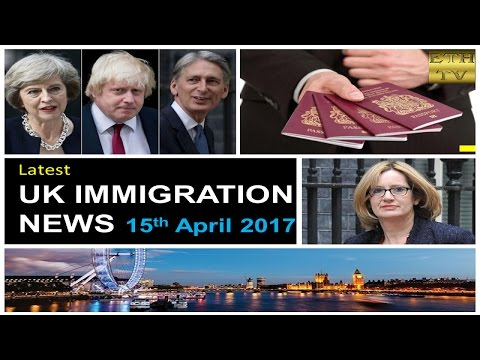 UK Immigration News 15th April 2017
