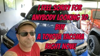 I Feel Sorry for Anybody Looking to Buy a Toyota Tacoma Right Now