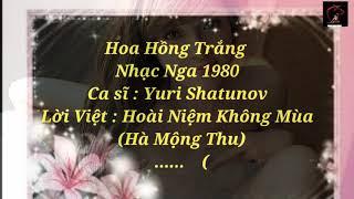Karaoke Hoa Hồng Trắng. ( Nhạc Nga )