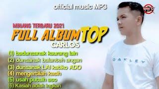 FULL ALBUM TOP MINANG TERBARU 2021 OFFICIAL MUSIC II MP3 CARLOS