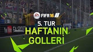 FIFA 16 – Haftanın En İyi Golleri - 5. Tur