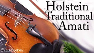 Holstein Traditional Amati Violin from Fiddlershop