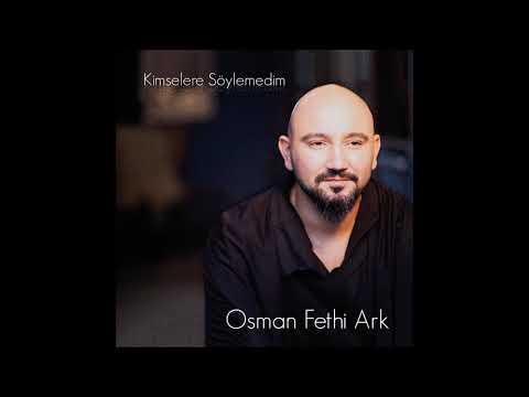 OSMAN FETHİ ARK & BİLMİYOR ELLER (YARDAN AYRI DÜŞELİ)