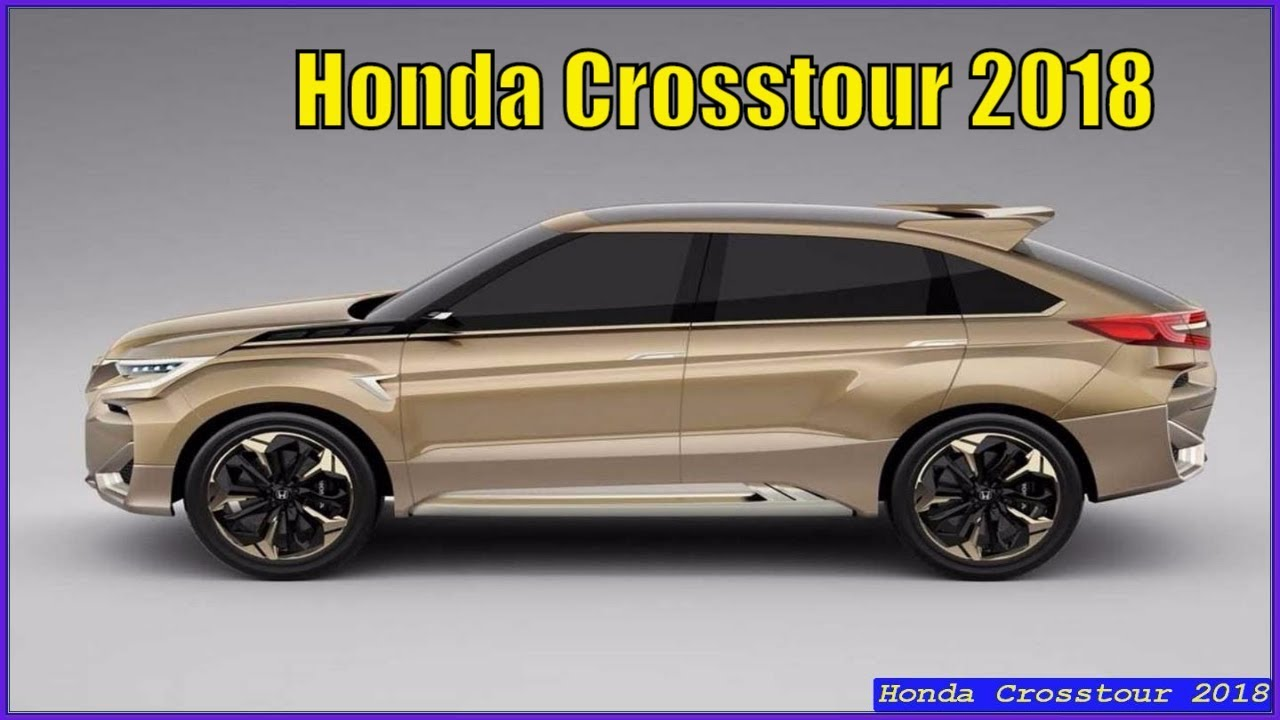 new honda crosstour 2018 interior price and release date - youtube
