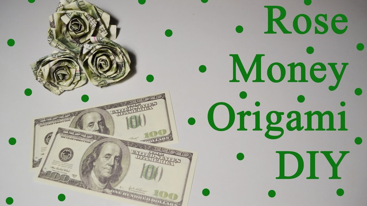 Diy Rose Dollar Money Origami Flower Gift Bills Paper Tutorial Youtube