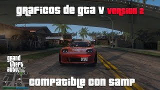 GRAFICOS DE GTA V 2015 v2 COMPATIBLE CON SAMP PARA GTA SAN ANDREAS