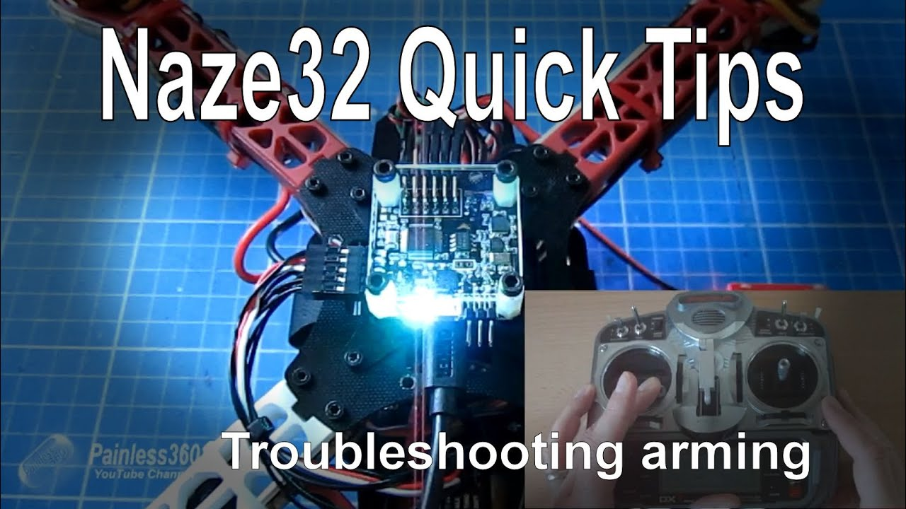 Naze32 Quick Tip - Troubleshooting Arming - YouTube