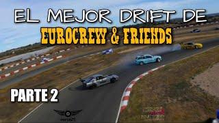 EL MEJOR DRIFT DE EUROCREW & FRIENDS ❗❗ PARTE 2 🔥