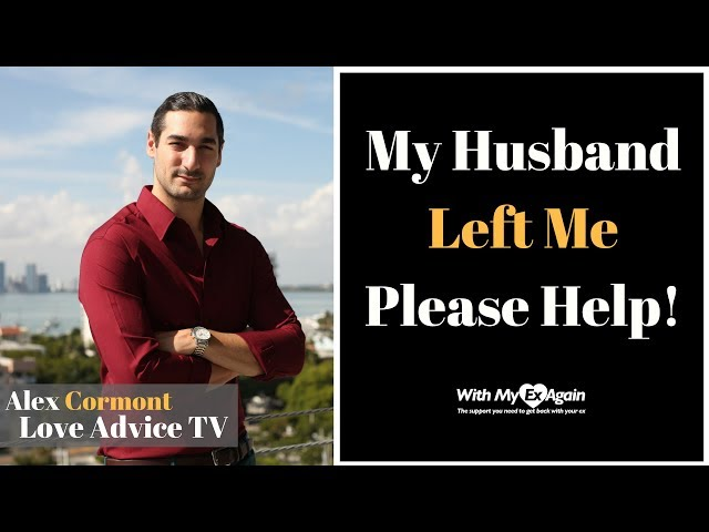 My Husband Left Me | How To Get Your Husband Back