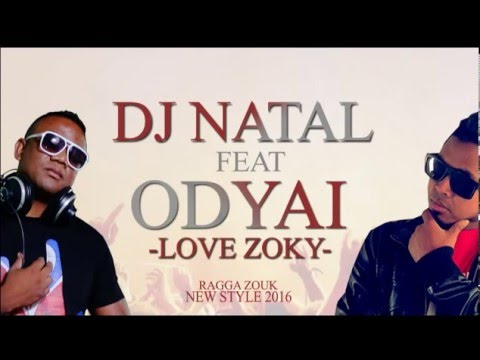 DJ NATAL FT ODYAI - LOVE ZOKY ( audio officiel )