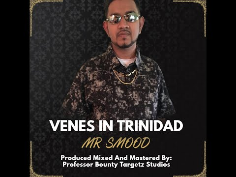 Venes in Trinidad by Mr Smood