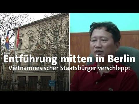 Entführung in Berlin: Vietnam verschleppt eigenen Staatsbürger