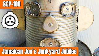SCP-100 Jamaican Joe's Junkyard Jubilee | Object class euclid | humanoid / location scp