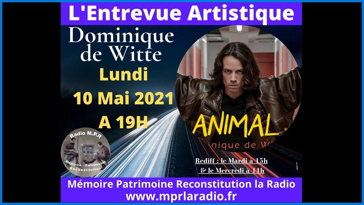 Dominique de Witte - INTERVIEW sur Radio MPR - 10/05/2021