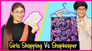 Girls Shopping Vs. Shopkeeper | SAMREEN ALI