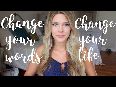 Change Your Words Change Your Life | The Power of Positivity