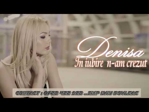 DENISA- IN IUBIRE N-AM CREZUT (MELODIE ORIGINALA)