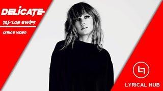 Baixar Taylor Swift - Delicate- Full Lyrics video -Lyrical Hub