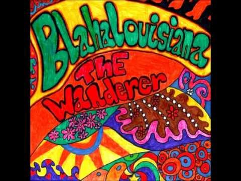 BLAHALOUISIANA – The Wanderer