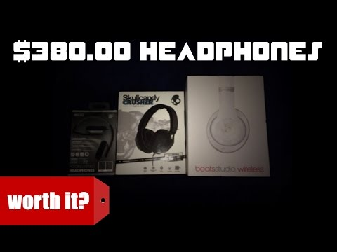 $380.00 headphones WORTH IT? (Beats, Skullcandy, Sentry)