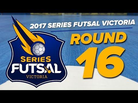 Series Futsal Victoria - Mens League 2017 - Round 16