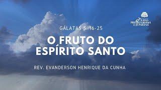 Culto 30/05/2021 - O Fruto do Espírito