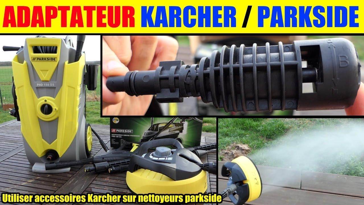 Utiliser Accessoires Karcher Avec Nettoyeur Haute Pression Lidl Parkside Phd 100 150 Adaptateur