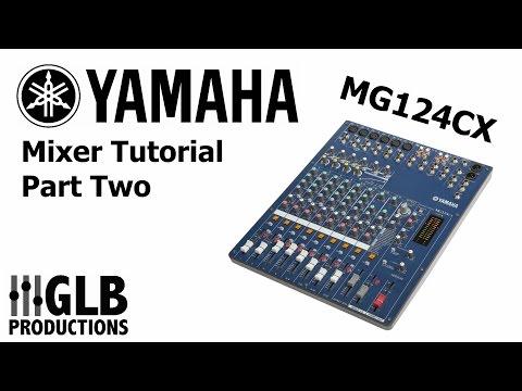 Yamaha MG124CX mixer tutorial part two