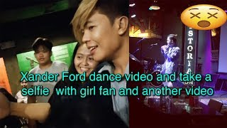 Gambar cover Xander Ford dance video and take a selfie  with girl fan and another video!