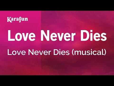 Karaoke Love Never Dies - Love Never Dies *