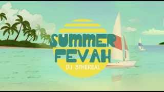 DJ 3thereal - Summer Fevah