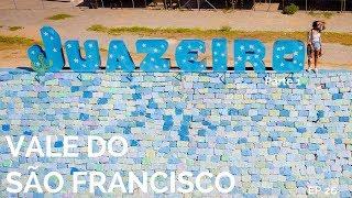 O QUE FAZER EM JUAZEIRO?   VALE DO SÃO FRANCISCO 1   COMO CHEGAR 26