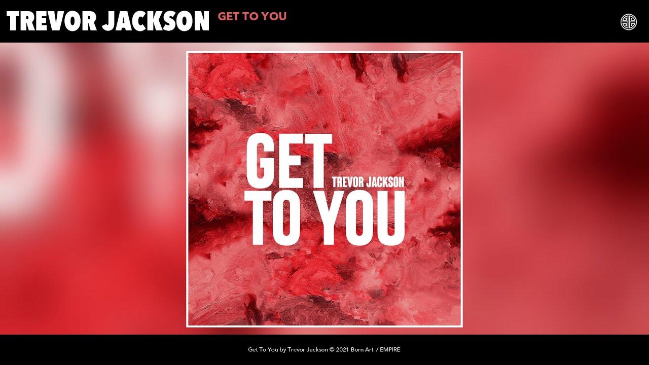 Trevor Jackson - Get To You (Audio)