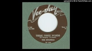 Spaniels, The - These Three Words - 1959