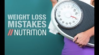 10 Worst Weight Loss Mistakes Women Make (PART 1: NUTRITION MISTAKES!!)