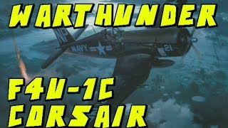 war thunder   f4u 1c   corsair 1c gameplay tactics and some history
