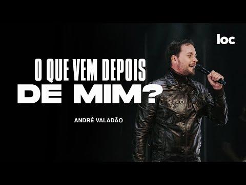 O Que Vem Depois De Mim Andre Valadao Youtube