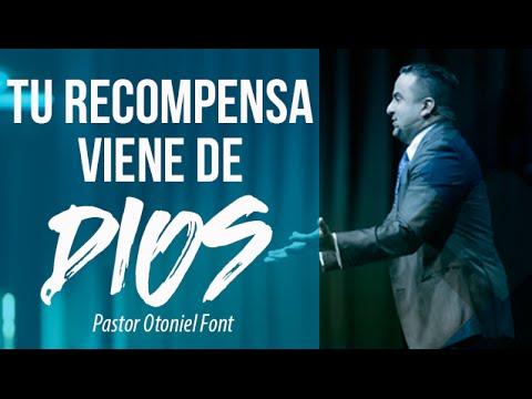 Pastor Otoniel Font - Tu Recompensa Viene de Dios