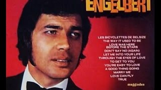 LET ME INTO YOUR LIFE = ENGELBERT HUMPERDINCK