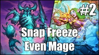 [Hearthstone] Snap Freeze Even Mage (Part 2)