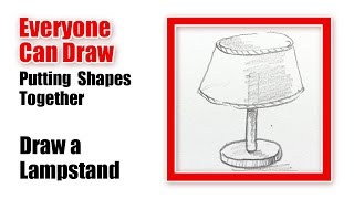 Drawing Complex Objects  -  a Lamp Stand