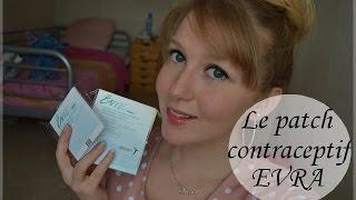 Le patch contraceptif EVRA - Ce qui remplace la pilule, je vous dis tout!