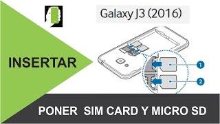 SAMSUNG GALAXY J3 Como Instalar  La Sim Card  Y La Micro SD HD