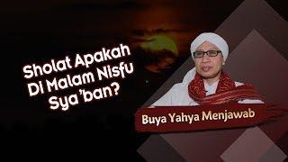 Sholat Apakah Di Malam Nisfu Sya'ban? - Buya Yahya Menjawab
