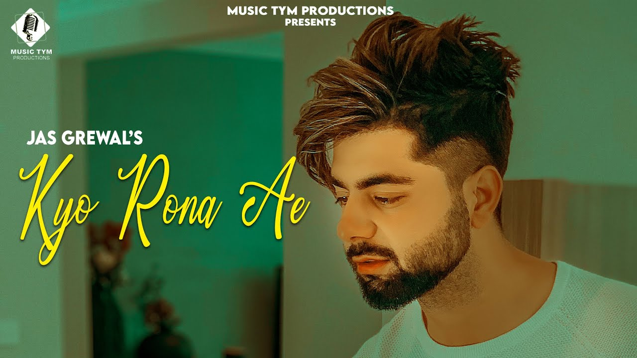Kyo Rona Ae ( Full Song ) : Jas Grewal | New Punjabi Songs 2020 | Latest Punjabi Songs 2020