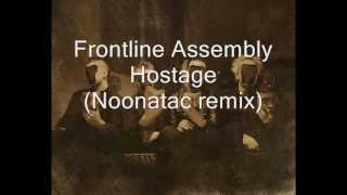Frontline Assembly - Hostage (Noonatac remix)